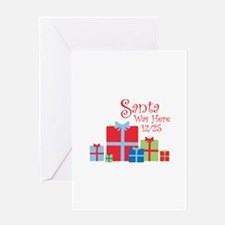 Santa Was Here 12/25 Greeting Cards