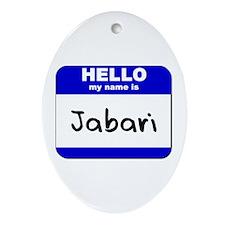 hello my name is jabari  Oval Ornament