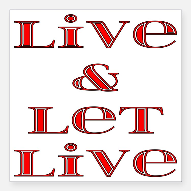 """live and let live Square Car Magnet 3"""" x 3"""""""
