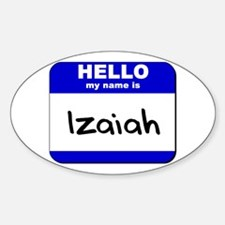 hello my name is izaiah Oval Decal
