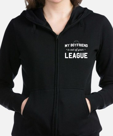 Baseball -My Boyfriend is out of your League Sweat