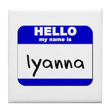 hello my name is iyanna  Tile Coaster