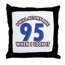 Act 95 years old Throw Pillow