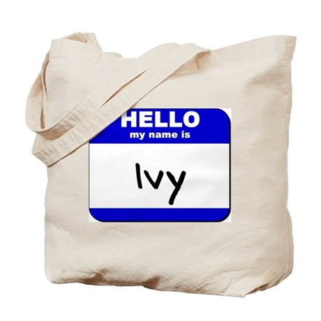 hello my name is ivy Tote Bag