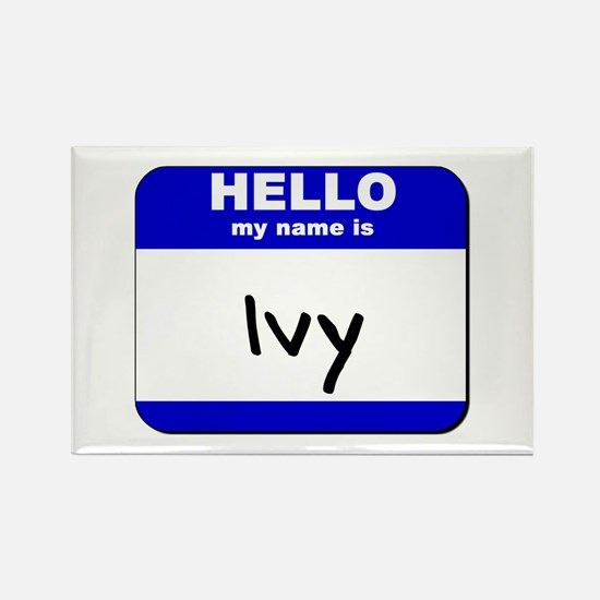 hello my name is ivy Rectangle Magnet