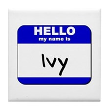 hello my name is ivy  Tile Coaster