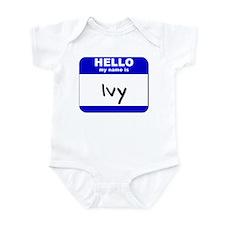 hello my name is ivy  Infant Bodysuit