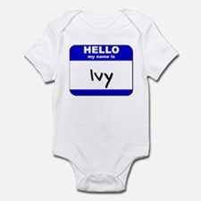 hello my name is ivy  Infant Bodysuit