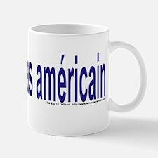 """I am not American"" French Mug"
