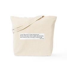Live like you'll... Tote Bag
