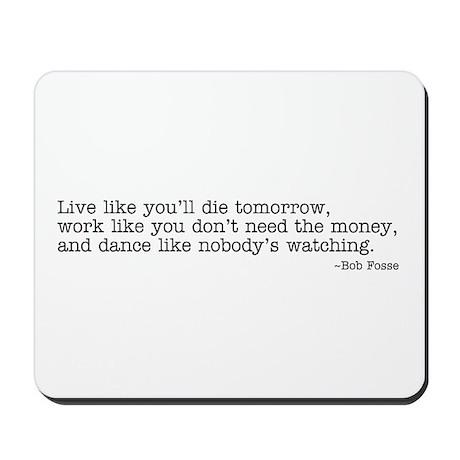 Live like you'll... Mousepad