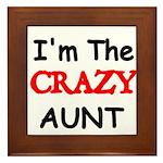 Im the CRAZY AUNT 4 Framed Tile