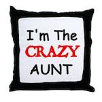 Im the CRAZY AUNT 4 Throw Pillow