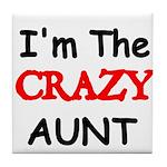 Im the CRAZY AUNT 4 Tile Coaster