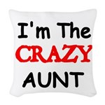 Im the CRAZY AUNT 4 Woven Throw Pillow