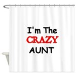 Im the CRAZY AUNT 4 Shower Curtain