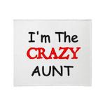 Im the CRAZY AUNT 4 Throw Blanket