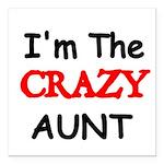 Im the CRAZY AUNT 4 Square Car Magnet 3