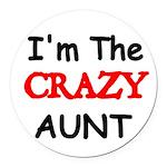 Im the CRAZY AUNT 4 Round Car Magnet