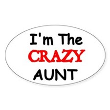 Im the CRAZY AUNT 4 Decal