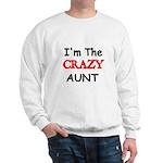 Im the CRAZY AUNT 4 Sweatshirt