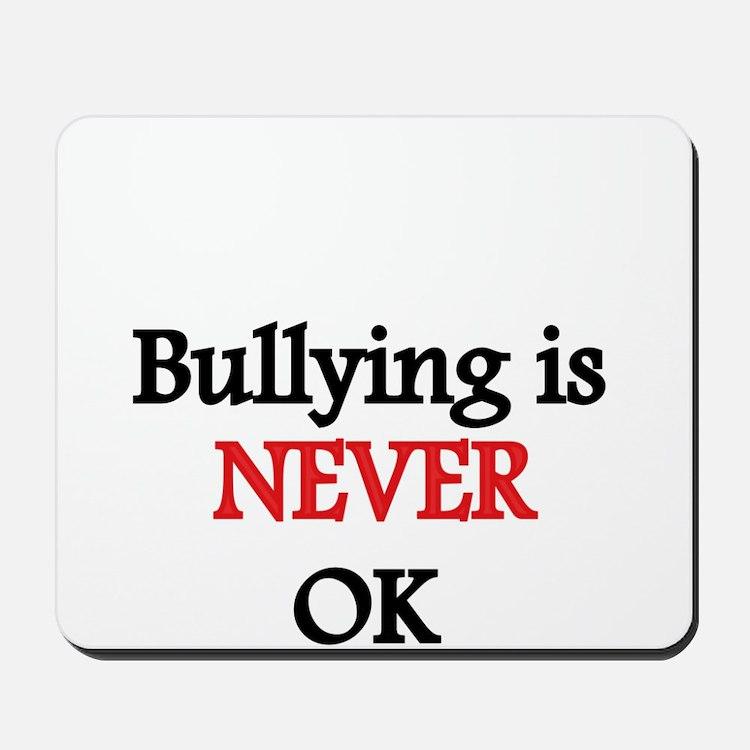 Bullying is never OK Mousepad