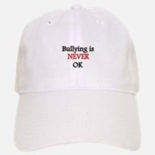 Bullying is never OK Baseball Baseball Baseball Cap