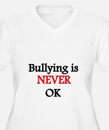Bullying is never OK Plus Size T-Shirt