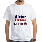 Sister for Sale, $1.00 or best offer T-Shirt