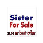 Sister for Sale, $1.00 or best offer Sticker