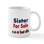 Sister for Sale, $1.00 or best offer Mugs