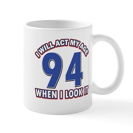 Act 94 years old Mug