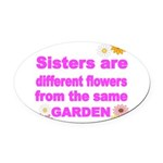 SISTER ARE DIFFERENT FLOWER FROM THE SAME GARDEN O