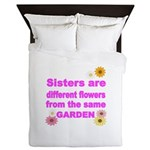 SISTER ARE DIFFERENT FLOWER FROM THE SAME GARDEN Q