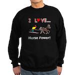 I Love Horse Power Sweatshirt (dark)