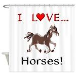 I Love Horses Shower Curtain