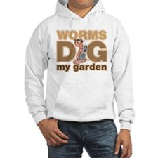 Worms Dig My Garden Hoodie
