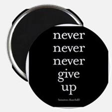 Never never never give up Magnets