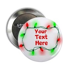"Custom Christmas Lights 2.25"" Button"