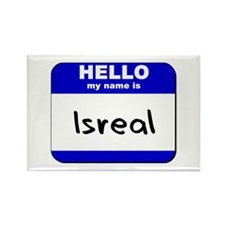 hello my name is isreal Rectangle Magnet