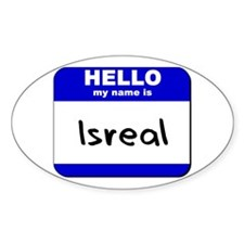 hello my name is isreal Oval Decal
