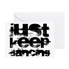 just keep dancing Greeting Card