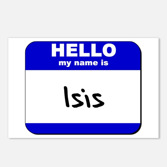 hello my name is isis  Postcards (Package of 8)