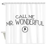 Call Me Mr. Wonderful Shower Curtain