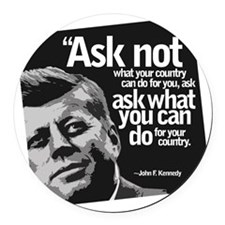 Ask Not What Your Country Can Do  Round Car Magnet
