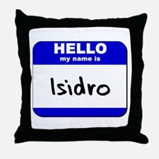 hello my name is isidro  Throw Pillow