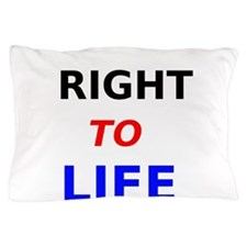 Right to Life Pillow Case