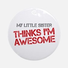 Little Sister Awesome Ornament (Round)