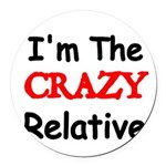 Im the CRAZY Relative 3 Round Car Magnet
