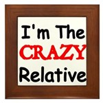 Im the CRAZY Relative 3 Framed Tile